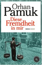 Günter Keil, Guenter Keil, Orhan Pamuk, Diese Fremdheit in mir, Hanser, Rezension, Literatur, Blog