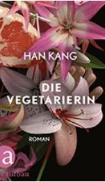han kang, die vegetarierin, aufbau verlag, literaturblog, günter keil, rezension