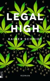 rainer schmidt, legal high, rowohlt, literaturblog, günter keil, rezension