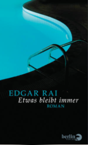 edgar rai, etwas bleibt immer, berlin verlag, literaturblog, günter keil, rezension