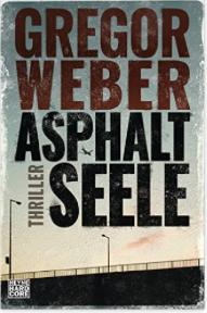 gregor weber, asphaltseele, heyne hardcore, literaturblog, günter keil