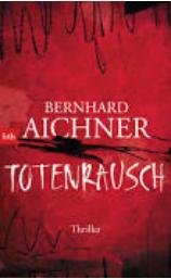 bernhard aichner, totenrausch, btb, literaturblog, günter keil