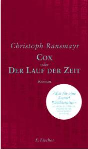 christoph ransmayr, cox oder der lauf der zeit, s. fischer, literaturblog günter keil