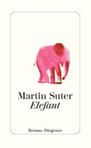 martin suter, elefant, diogenes, rezension, literaturblog, günter keil