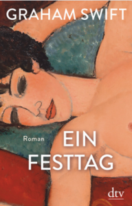graham swift, ein festtag, dtv, rezension, literaturblog, günter keil