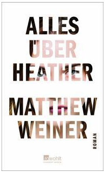 matthew weiner, alles über heather, rezension, rowohlt, blog, günter keil