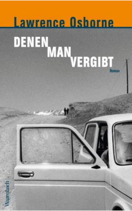 lawrence osborne, denen man vergfibt, rezension, literaturblog günter keil