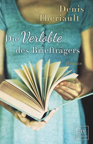 Denis Theriault, Die Verlobte des Briefträgers, Rezension, Günter Keil, Blog