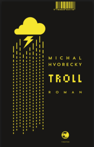 troll, tropen, michal hvorecky, rezension, günter keil